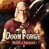 Doom Forge Dawn Of Legends